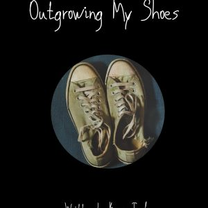 OUTGROWING MY SHOES-poster