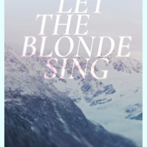 let the blonde sing-poster